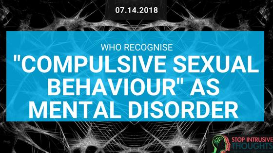 """COMPULSIVE SEXUAL BEHAVIOUR"" AS MENTAL DISORDER"