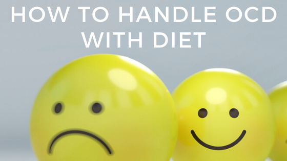 HANDLE OCD WITH DIET