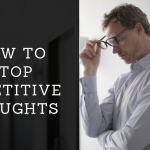 HOW TO STOP REPETITIVE THOUGHTS